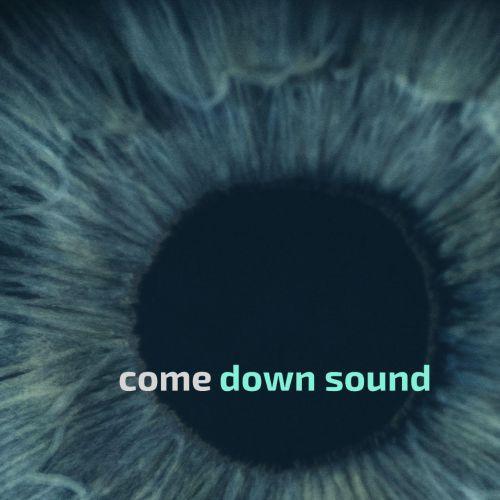 Come Down Sound