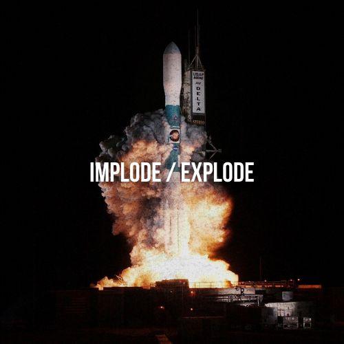 Implode / Explode