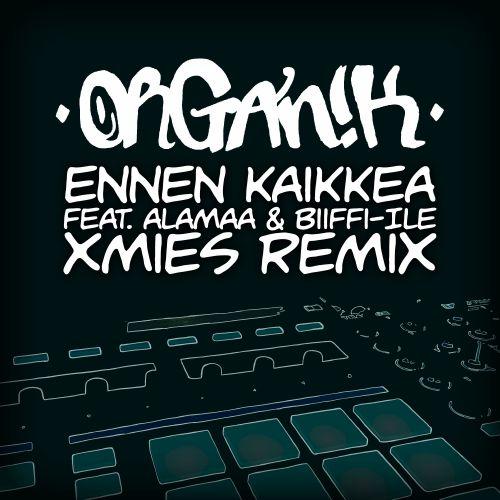 Ennen Kaikkea (feat. Alamaa & Biiffi-Ile) [Xmies Remix]